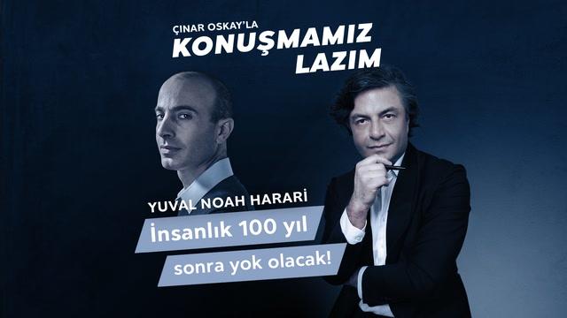 Konuşmamız Lazım - Noah Harari - İnsanlık 100 Yıl Sonra Yok Olacak!