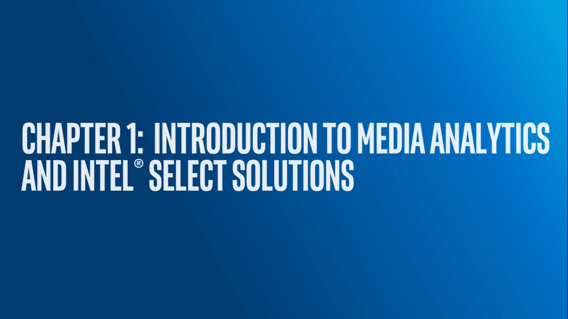Chapter 1: Introduction to Media Analytics in Visual Cloud
