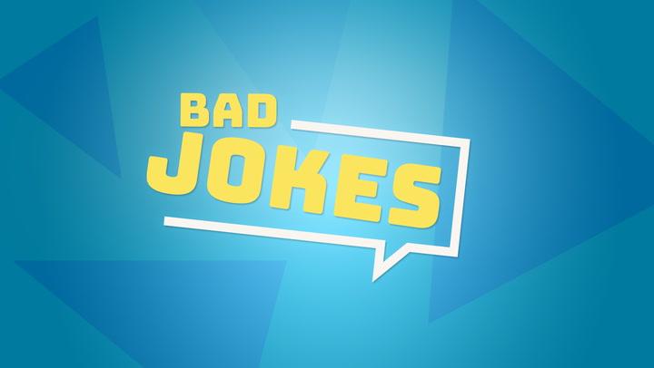 BAD JOKES