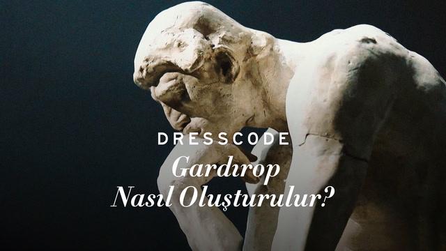 Dress Code - Gardırop Nasıl Oluşturulur?