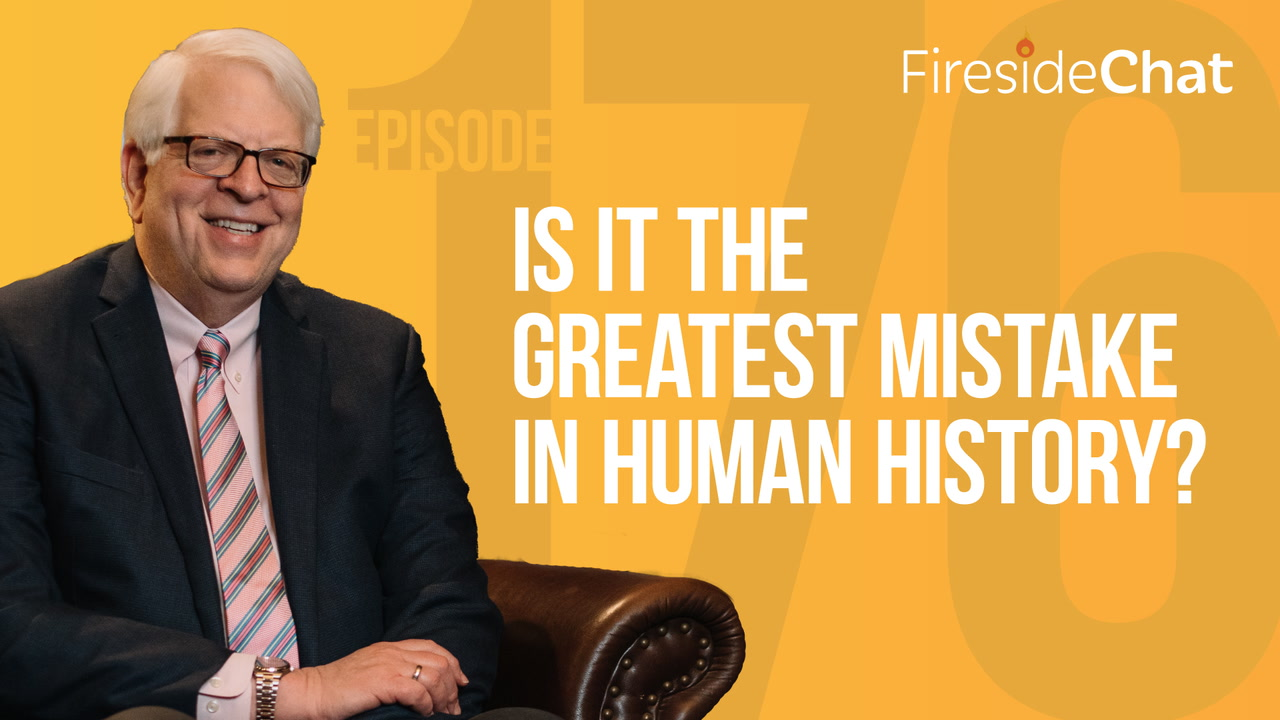 Ep. 176 — Is It the Greatest Mistake in Human History?