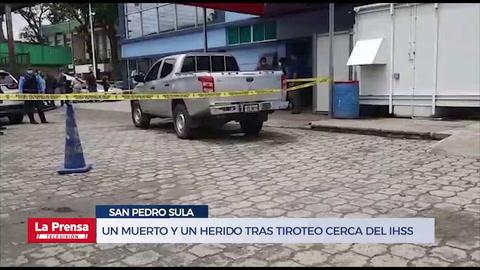 Un muerto y un herido tras tiroteo cerca del IHSS de San Pedro Sula