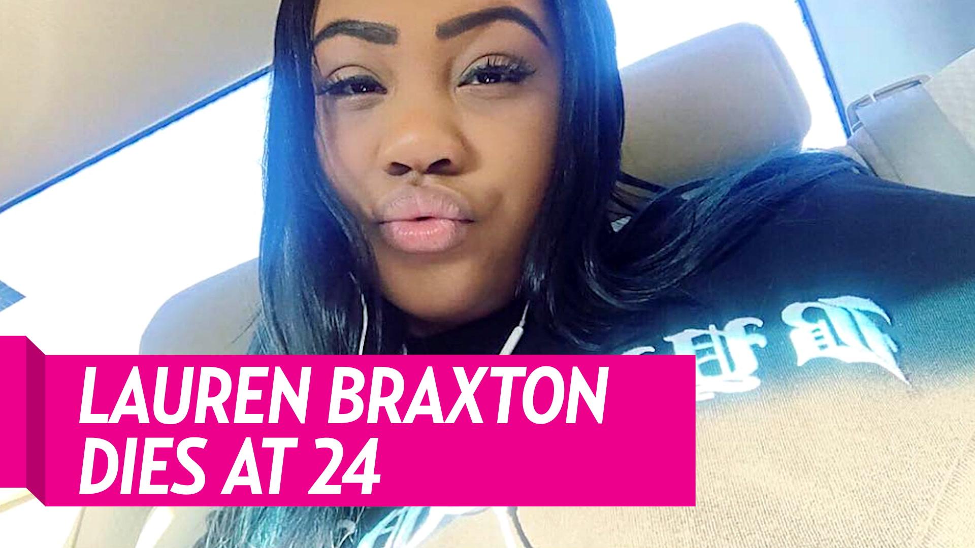 Lauren Braxton Dead Toni Braxtons Niece Dies At 24