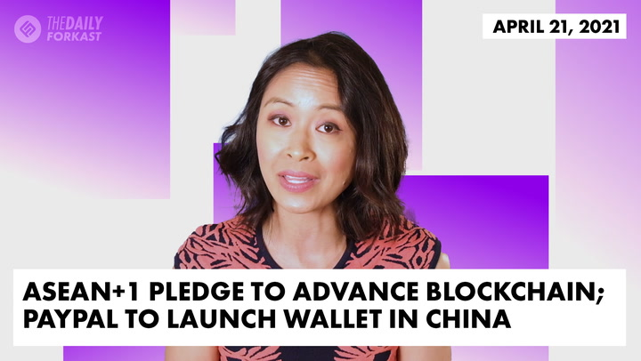ASEAN+1 Pledge to Advance Blockchain; PayPal to Launch Wallet in China