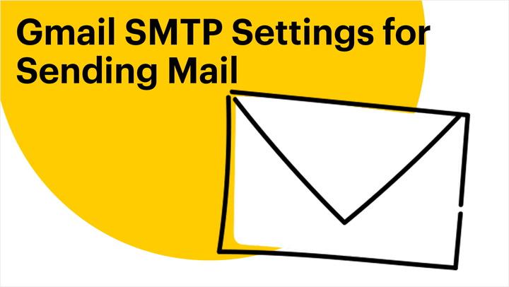 Gmail SMTP Settings for Sending Mail