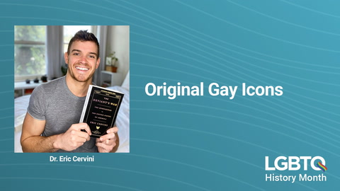 LGBTQ History: Original Gay Icons