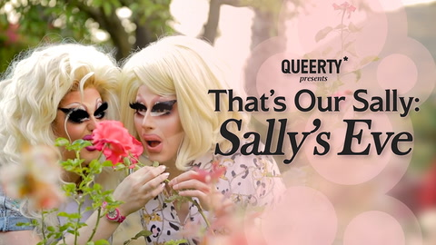 THAT'S OUR SALLY: Sally's Eve starring Trixie Mattel & Biqtch Puddin'