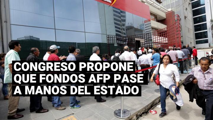 Congreso propone que los afiliados a las AFP pasen a manos de una entidad pública
