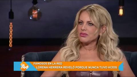 Lorena Herrera reveló porque nunca tuvo hijos
