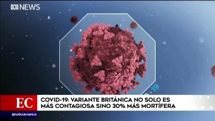 Estudio preliminar reveló que variante británica del coronavirus podría ser más mortífera