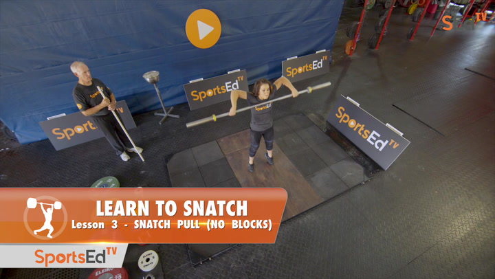 Learn To Snatch - Lesson 3 - Snatch Pull, High Hang (No Blocks)