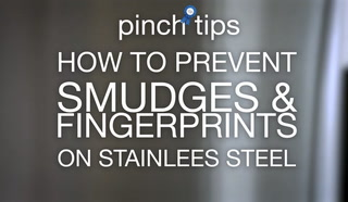 pinch tips: How to Prevent Smudges & Fingerprints on Stainless Steel
