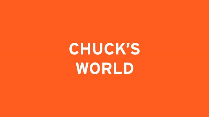 CHUCK'S WORLD