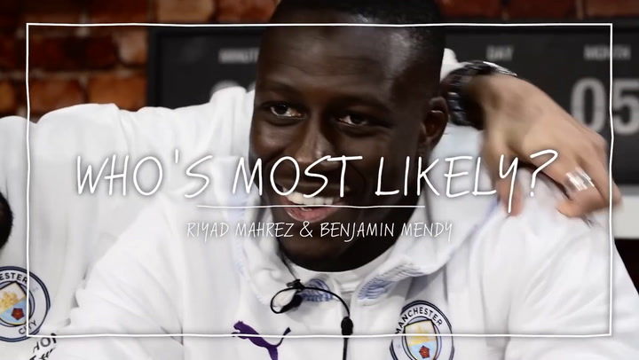 Riyad Mahrez and Benjamin Mendy take on the 'Who's most likely' challenge