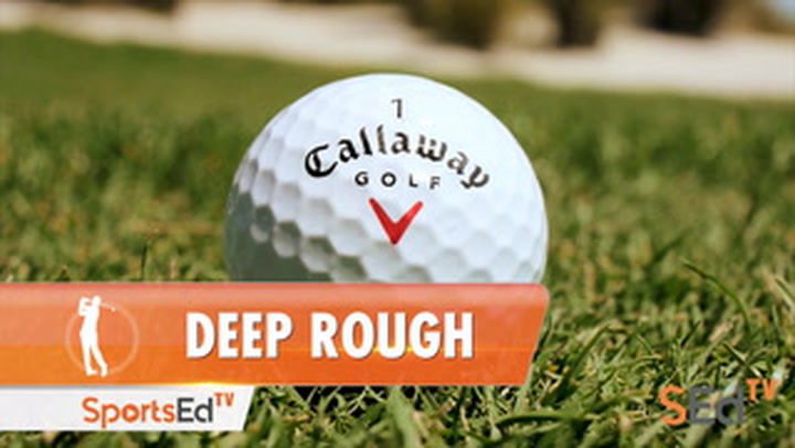 Playing Out of Deep Rough