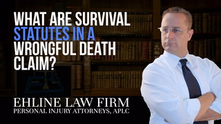 Thumbnail image for What Are 'Survival Statutes' In A Wrongful Death Claim?