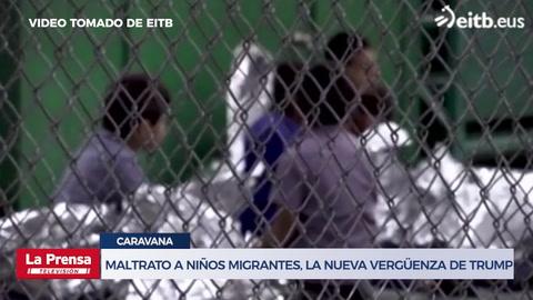 Maltrato a niños migrantes, la nueva vergüenza de Trump