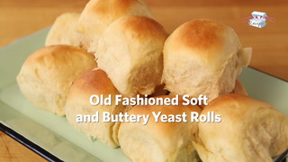 Old Fashioned Soft and Buttery Yeast Rolls