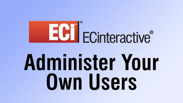 Administer Your Own Users with ECinteractive