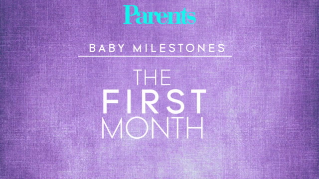 Baby Milestones: Your Baby's First Month