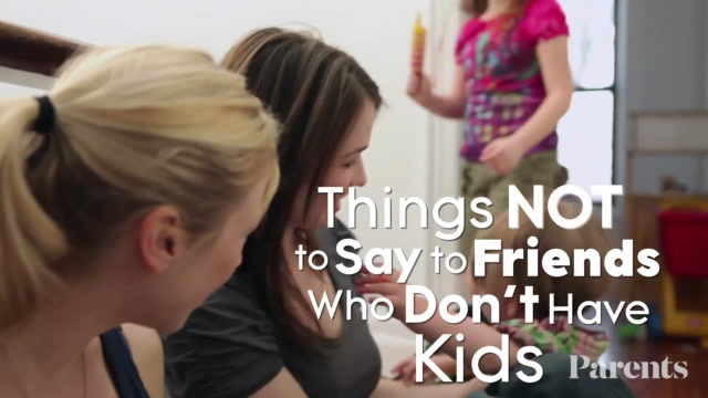 Things NOT to Say to Friends Who Don't Have Kids