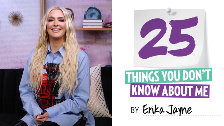 Erika Jayne: 25 Things You Don't Know About Me (I Don't Drink Very Much Unless We're Shooting 'RHOBH')