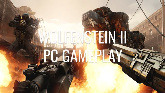 Wolfenstein 2 PC Gameplay: Like Playing a B-movie with Robot Nazis