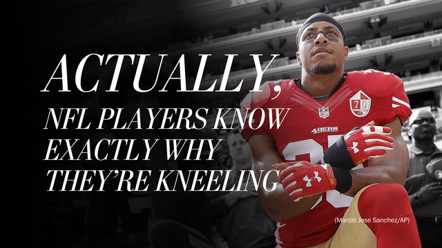 Actually, NFL players know exactly why they're kneeling
