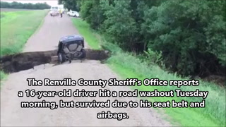 The Renville County Sheriff's Office reports a 16-year-old driver hit a road washout Tuesday 