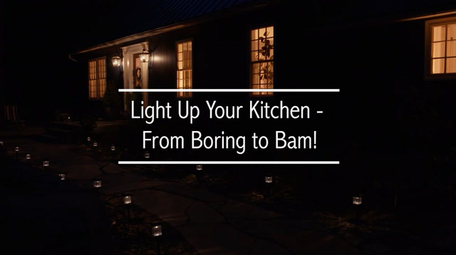 Light Up Your Kitchen – From Boring To Bam!