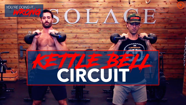 You're Doing It Wrong | Kettlebell Circuit