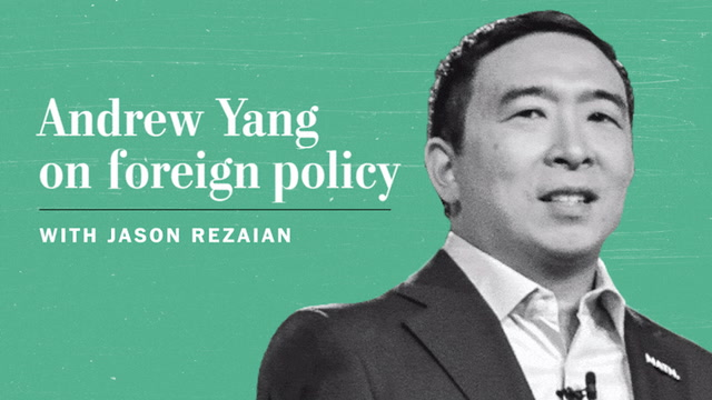 Andrew Yang has plenty of domestic-policy ideas. But what about Syria and Iran?