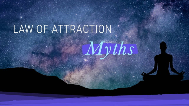 3 Myths About The Law of Attraction