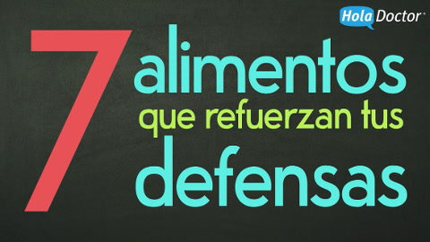 7 alimentos que refuerzan tus defensas