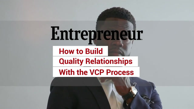 How to Build Quality Relationships Using the VCP Process