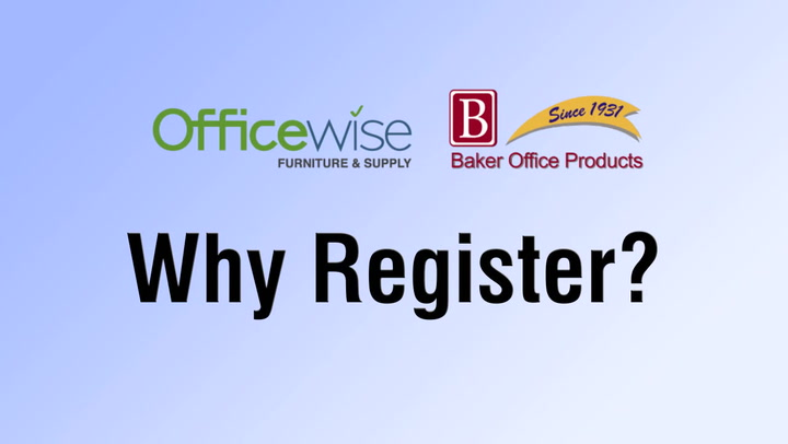 Why Register?  | shop.BakerOfficeProducts.com