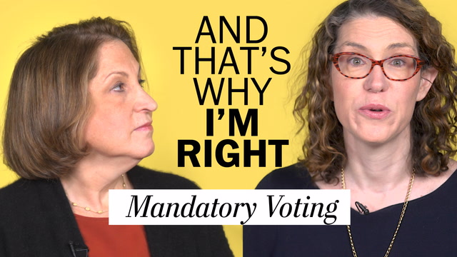 And That's Why I'm Right | Mandatory Voting