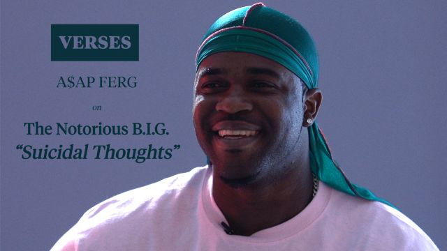 """A$AP Ferg on The Notorious B.I.G.'s ���Suicidal Thoughts""""   VERSES"""