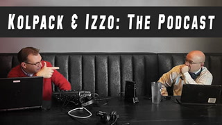 Kolpack and Izzo Podcast - Episode 9