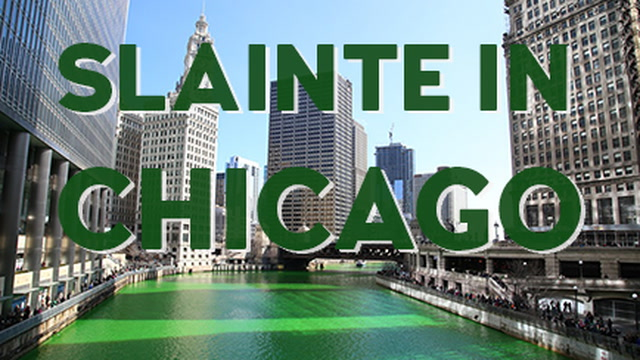 Slainte in New York & Chicago for St. Patrick's Day