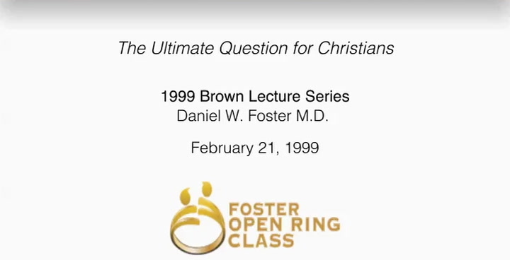 The Ultimate Question for Christians: 1999 Brown Lecture Series | First Presbyterian Church Dallas, TX