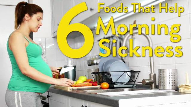 6 Foods That Help Morning Sickness
